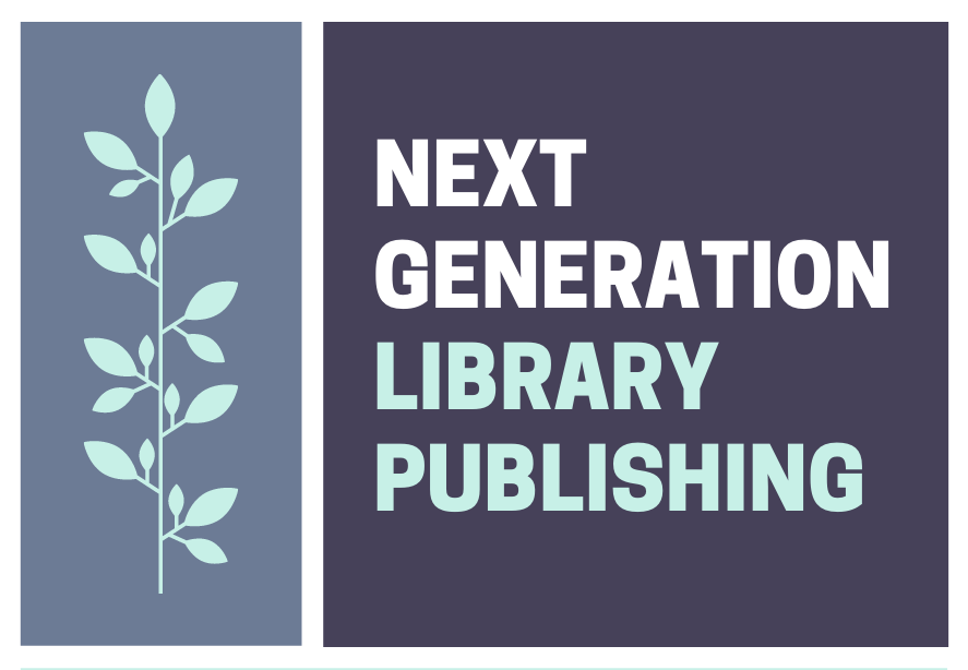 Next Generation Library Publishing project (Assessment pilot)